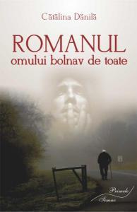 Romanul omului bolnav de toate, Catalina Danila